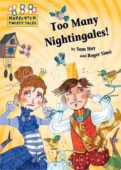 Hopscotch Twisty Tales: Too Many Nightingales!