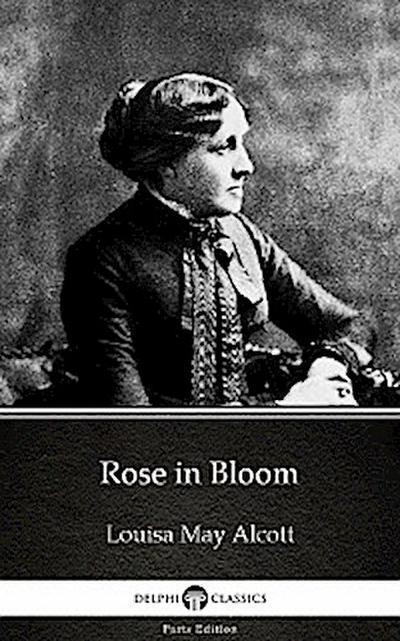 Rose in Bloom by Louisa May Alcott (Illustrated)