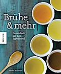 Brühe & mehr: Gesundheit aus dem Suppentopf