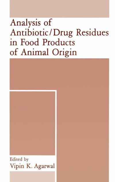 Analysis of Antibiotic/Drug Residues in Food Products of Animal Origin