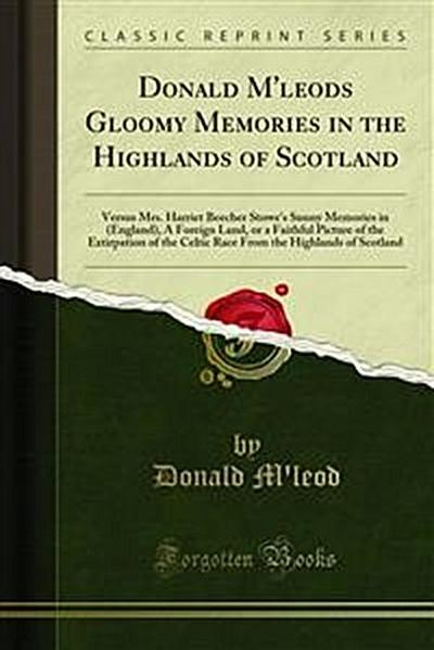 Donald M'leods Gloomy Memories in the Highlands of Scotland