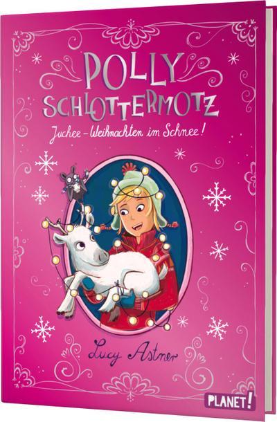 Polly Schlottermotz: Juchee – Weihnachten im Schnee!; Polly Schlottermotz; Ill. v. Hänsch, Lisa; Deutsch
