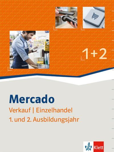 Mercado Verkäuferinnen/Verkäufer - Kaufleute im Einzelhandel. Schülerbuch 1. + 2. Ausbildungsjahr