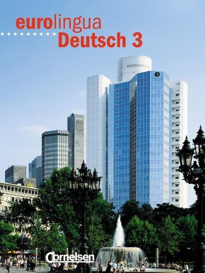 eurolingua. Deutsch als Fremdsprache: Eurolingua Deutsch, Bd.3, Kursbuch: Deutsch als Fremdsprache für Erwachsene