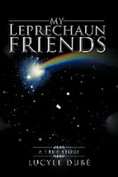 My Leprechaun Friends: A True Story