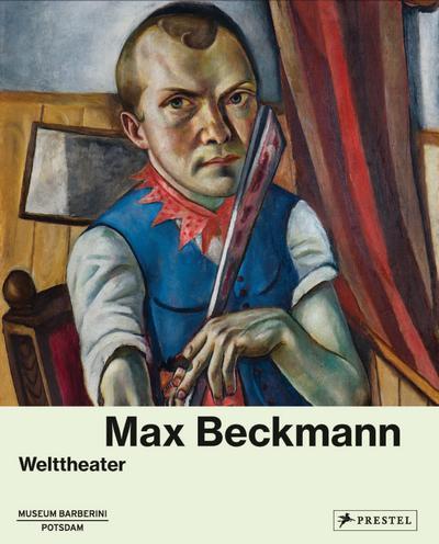 Max Beckmann: Welttheater