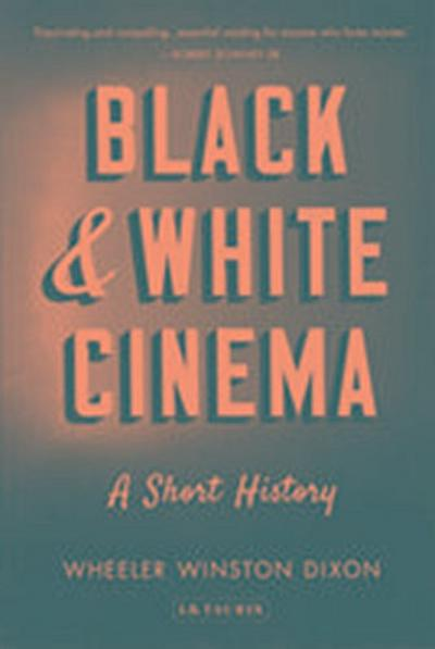 Winston-Dixon, W: Black & White Cinema