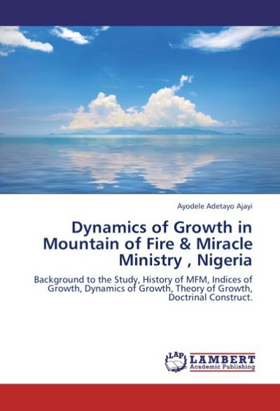 Dynamics of Growth in Mountain of Fire & Miracle Ministry , Nigeria