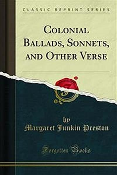 Colonial Ballads, Sonnets, and Other Verse