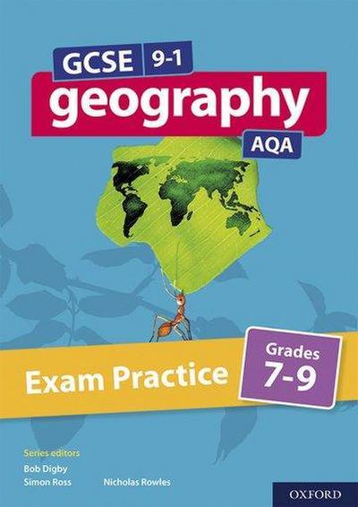 GCSE 9-1 Geography AQA: Exam Practice: Grades 7-9