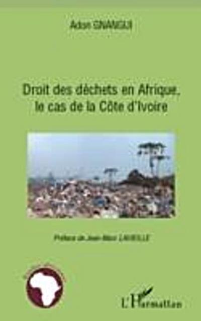 Droit des dechets en afrique, le cas de la cOte d'ivoire