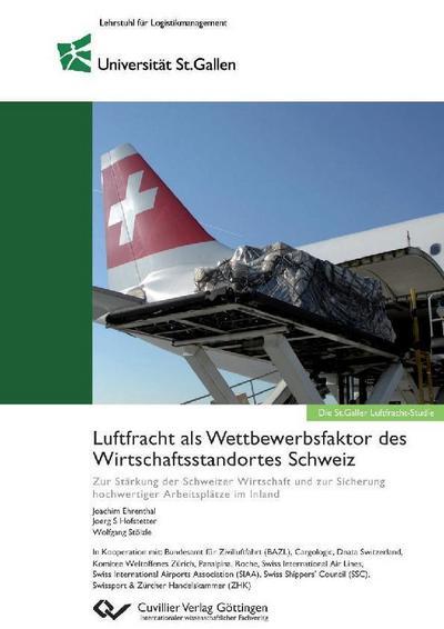 Luftfracht als Wettbewerbsfaktor des Wirtschaftsstandortes Schweiz