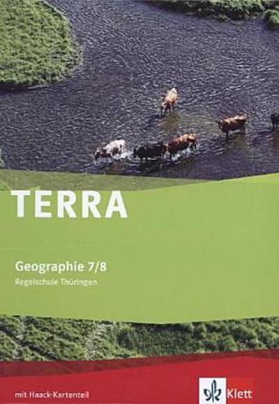 TERRA Geographie für Thüringen - Ausgabe für Regelschulen (Neubearbeitung). Schülerbuch Klasse 7/8