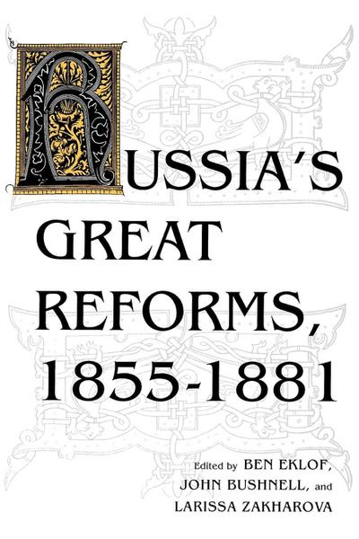 Russia S Great Reforms, 1855 1881