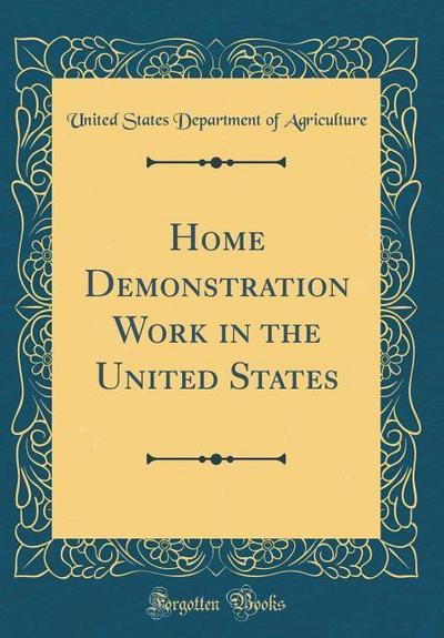 Home Demonstration Work in the United States (Classic Reprint)