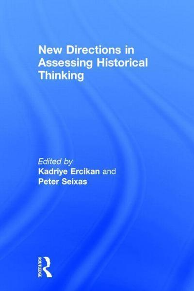 New Directions in Assessing Historical Thinking