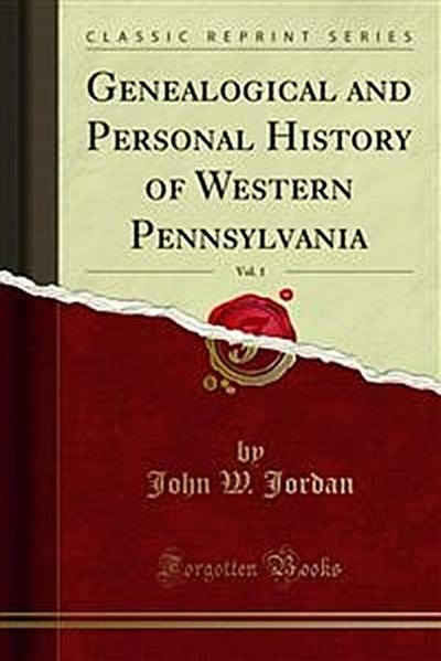 Genealogical and Personal History of Western Pennsylvania