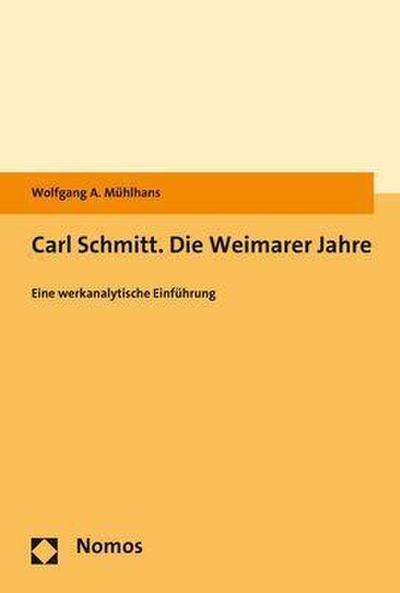 Carl Schmitt. Die Weimarer Jahre: Eine werkanalytische Einführung