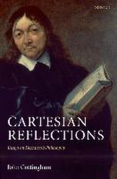 Cartesian Reflections: Essays on Descartes's Philosophy