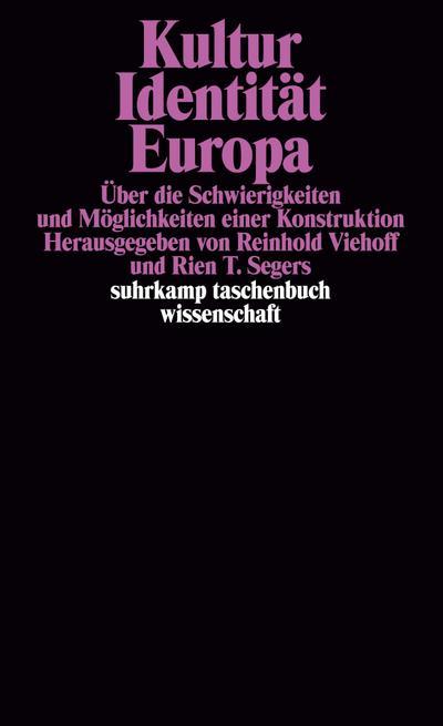 Kultur Identität Europa: Über die Schwierigkeiten und Möglichkeiten einer Konstruktion (suhrkamp taschenbuch wissenschaft)