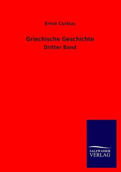Griechische Geschichte: Dritter Band
