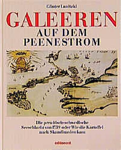 Galeeren auf dem Peenestrom. Die preußisch-schwedische Seeschlacht von_1759 oder Wie die Kartoffel nach Skandinavien kam