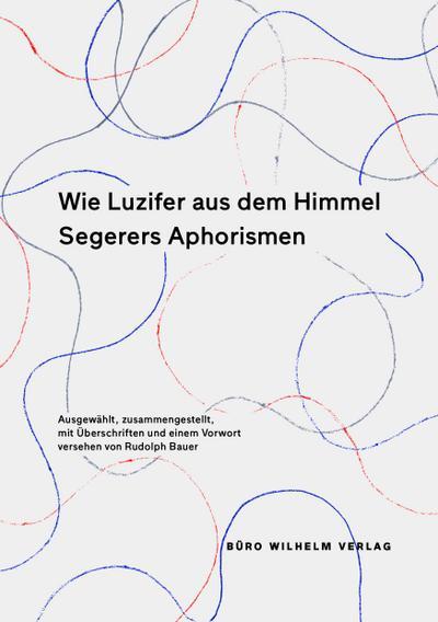 Wie Luzifer aus dem Himmel - Segerers Aphorismen