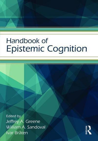 Handbook of Epistemic Cognition