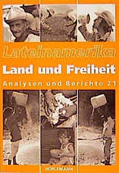 Lateinamerika, Analysen und Berichte, Bd.21, Land und Freiheit