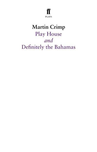 Definitely the Bahamas and Play House