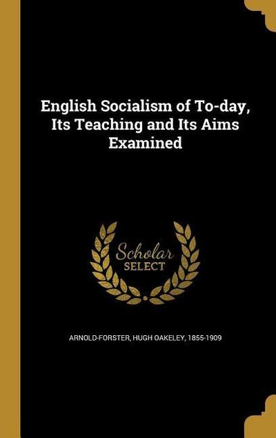 ENGLISH SOCIALISM OF TO-DAY IT