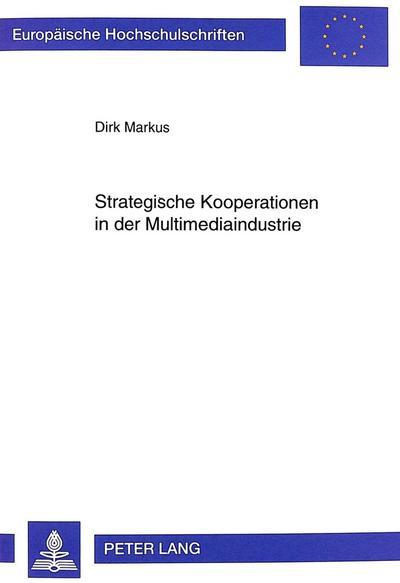 Strategische Kooperationen in der Multimediaindustrie
