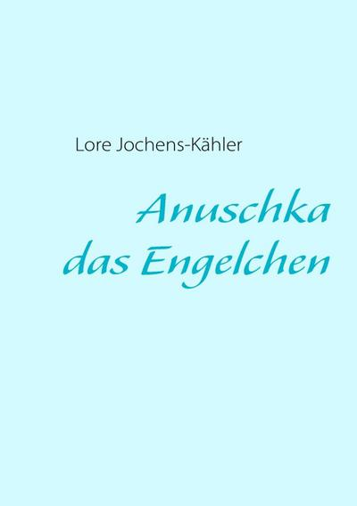 Anuschka, das Engelchen