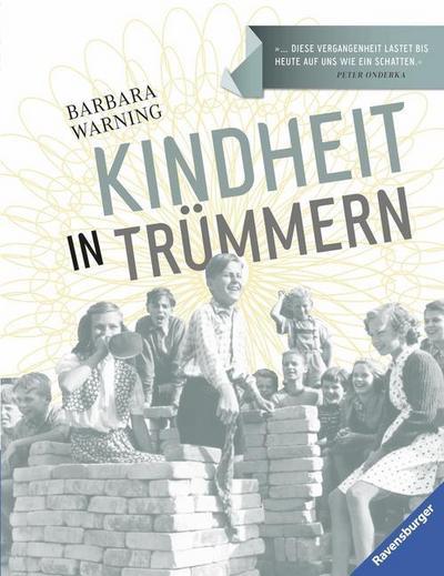 Kindheit in Trümmern   ; Deutsch; durchg. farb. Ill. u. Text -