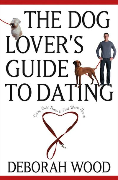 The Dog Lover's Guide to Dating