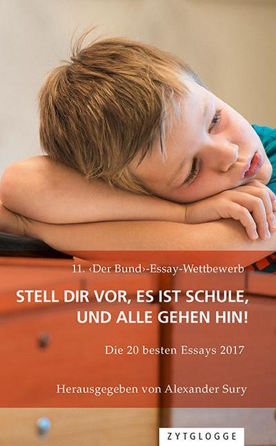 11. 'Der Bund'-Essay-Wettbewerb: Stell Dir vor, es ist Schule und alle gehen hin!