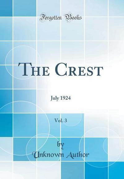 The Crest, Vol. 3: July 1924 (Classic Reprint)