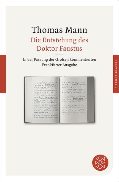 Die Entstehung des Doktor Faustus: Roman eines Romans. In der Fassung der Großen kommentierten Frankfurter Ausgabe (Fischer Klassik)