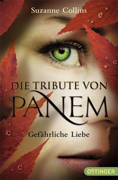 Die Tribute von Panem - Gefährliche Liebe; Übers. v. Hachmeister, Silke/Klöss, Peter; Deutsch
