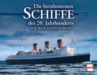 Die berühmtesten Schiffe des 20. Jahrhunderts; Die man kennen muss; Deutsch