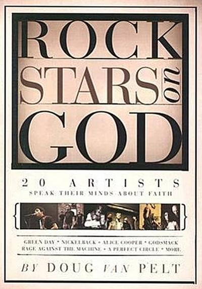 Rock Stars on God: 20 Artists Speak Their Mind about Faith