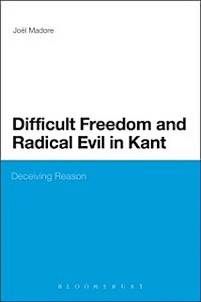 Difficult Freedom and Radical Evil in Kant