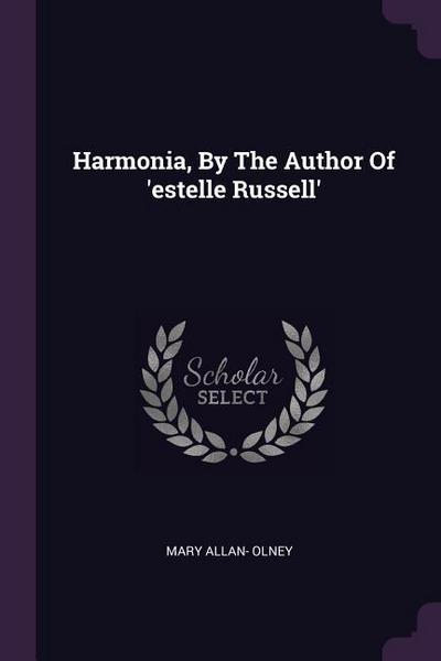 Harmonia, by the Author of 'estelle Russell'
