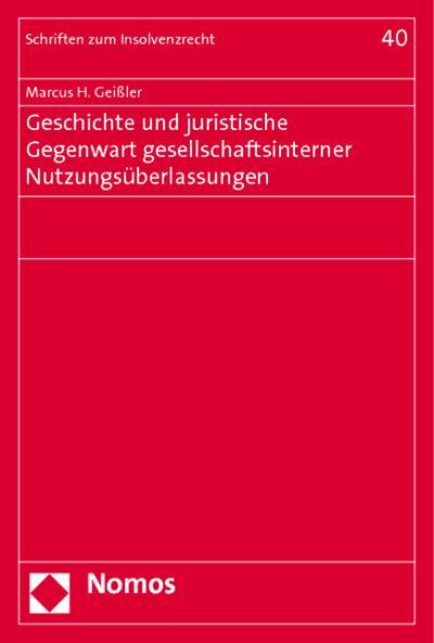 Geschichte und juristische Gegenwart gesellschaftsinterner Nutzungsüberlassungen