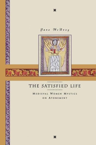 The Satisfied Life: Medieval Women Mystics on Atonement