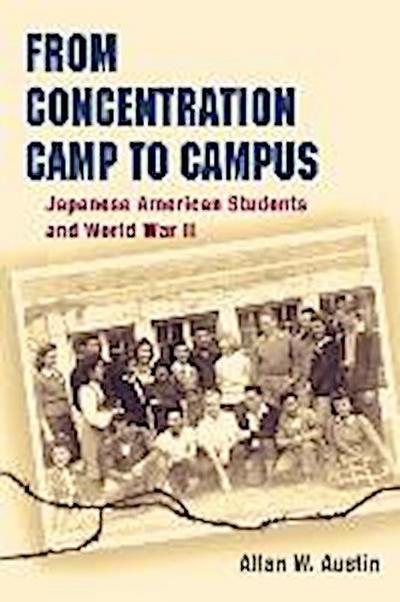 From Concentration Camp to Campus: Japanese American Students and World War II