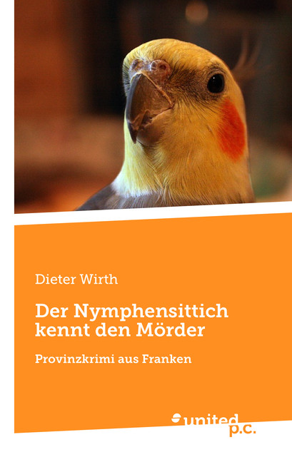 Der Nymphensittich kennt den Mörder Dieter Wirth