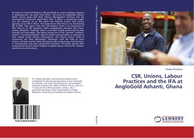 CSR, Unions, Labour Practices and the IFA at AngloGold Ashanti, Ghana