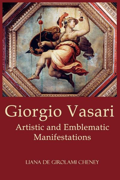 Giorgio Vasari: Artistic and Emblematic Manifestations