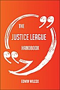 The Justice League Handbook - Everything You  ...